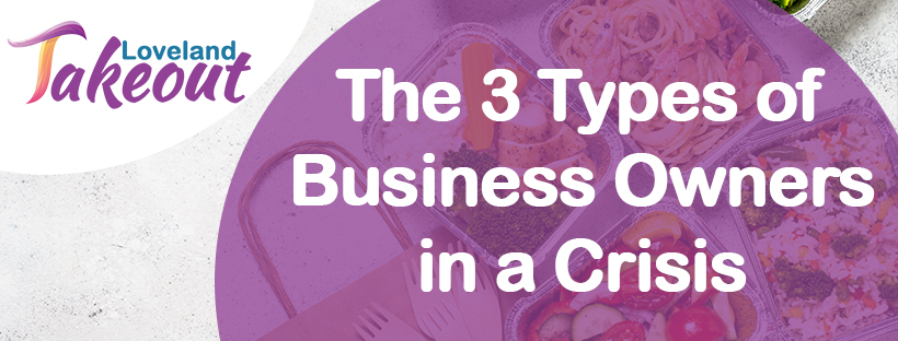 The 3 Types of Business Owners in a Crisis